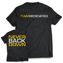"Dedicated Nutrition ""Never Back Down"" Tee"