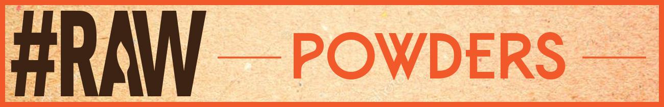 #RAW Powders